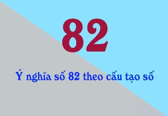 Ý nghĩa số 82 theo cấu tạo số