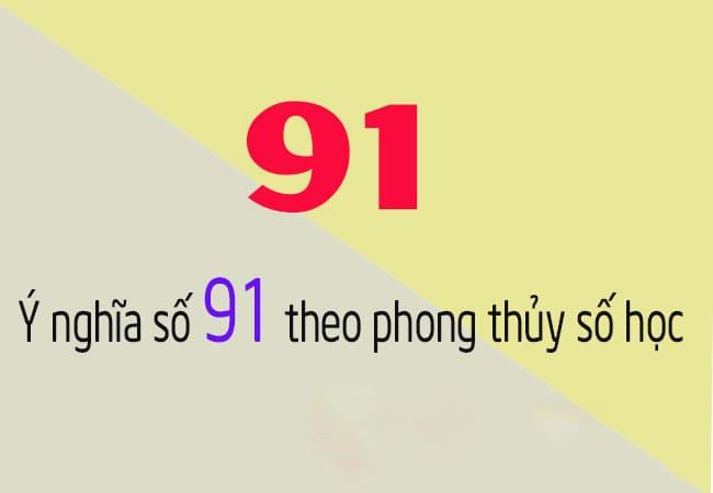 Ý nghĩa số 91 theo phong thủy